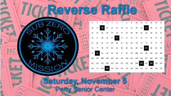 2nd Annual Sub Zero Mission Reverse Raffle